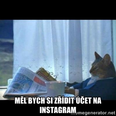 Jakmile jsem zjistil, že má Instagram více uživatelů jako Twitter napadlo mě, že by možná stálo za to si zde zřídit účet.